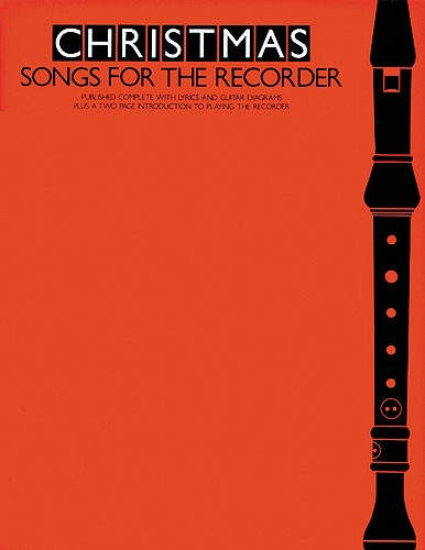 Christmas Songs For The Recorder: Descant Recorder: Mixed Songbook