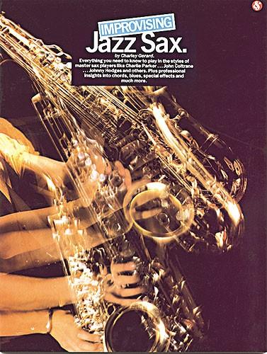 Charley Gerard: Improvising Jazz: Saxophone: Instrumental Tutor