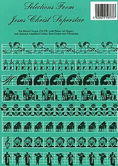 Andrew Lloyd Webber: Jesus Christ Superstar Selections (SATB): SATB: Vocal Score