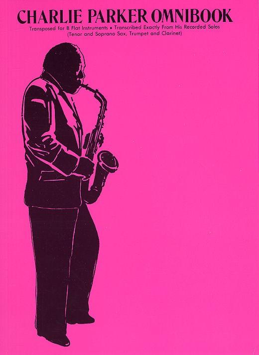 Charlie Parker: Charlie Parker Omnibook: B-Flat Instrument: Instrumental Album