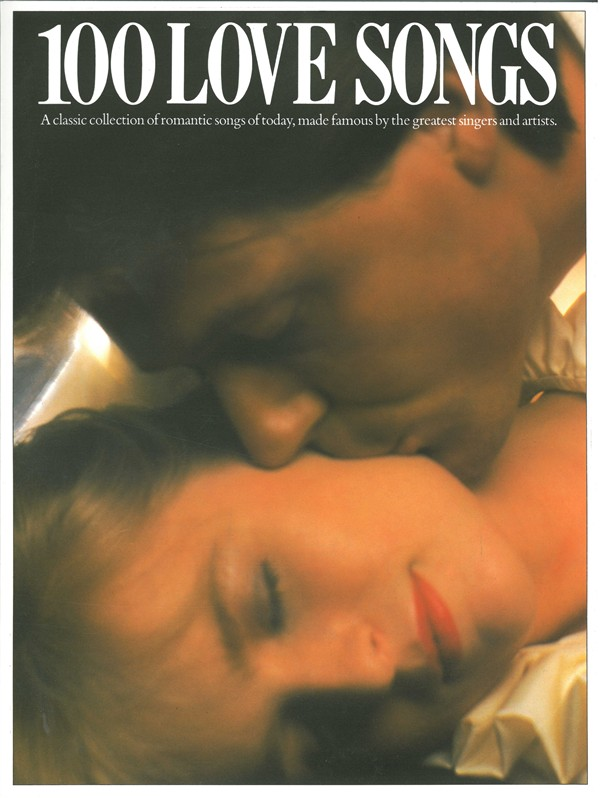 100 Love Songs: Piano  Vocal  Guitar: Mixed Songbook