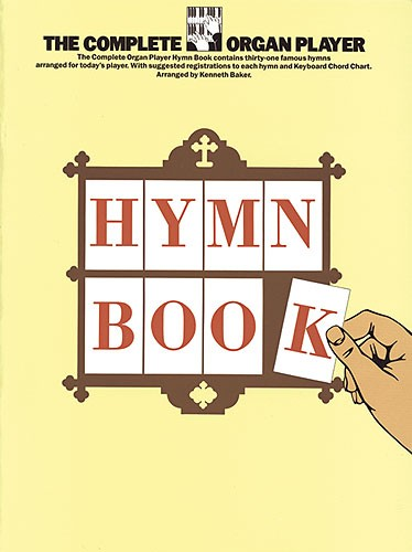 The Complete Organ Player: Hymn Book: Organ: Mixed Songbook