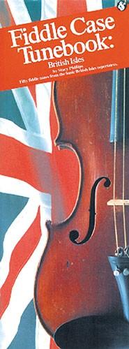 Fiddle Case Tunebook: British Isles: Violin: Instrumental Album