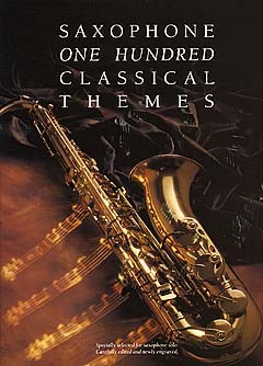100 Classical Themes for Saxophone: Saxophone: Instrumental Album