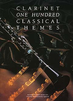 100 Classical Themes for Clarinet: Clarinet: Instrumental Album