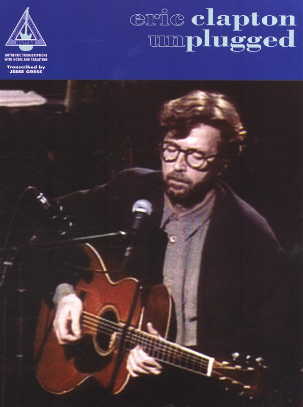Eric Clapton: Unplugged (Guitar Recorded Versions): Guitar TAB: Artist Songbook
