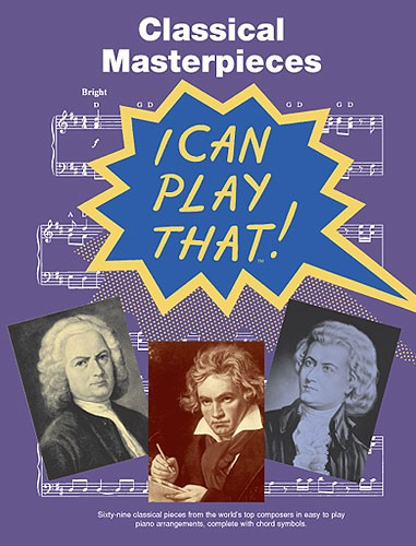 I Can Play That! Classical Masterpieces: Piano  Vocal  Guitar: Instrumental