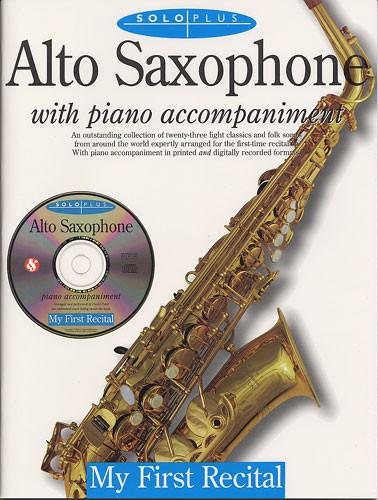 Solo Plus: My First Recital For Alto Saxophone: Alto Saxophone: Instrumental