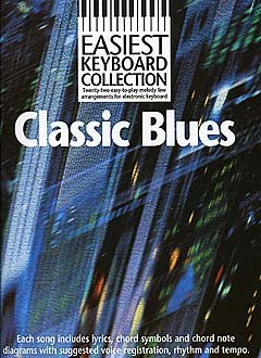 Easiest Keyboard Collection: Classic Blues: Keyboard: Mixed Songbook