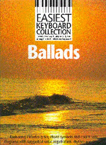 Easiest Keyboard Collection: Ballads: Electric Keyboard: Mixed Songbook