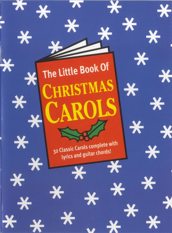 The Little Book Of Christmas Carols: Melody  Lyrics & Chords: Mixed Songbook