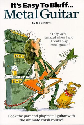 Joe Bennett: It's Easy To Bluff... Metal Guitar: Guitar TAB: Instrumental Tutor