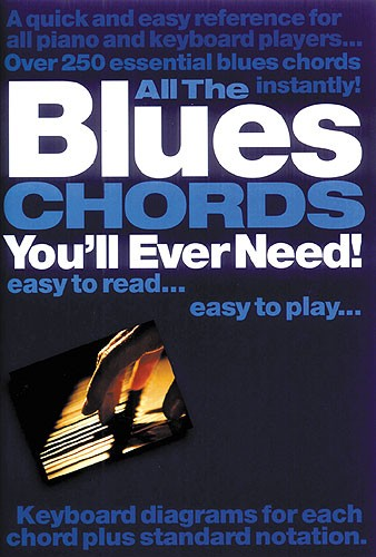 All The Blues Chords You'Ll Ever: Piano: Reference