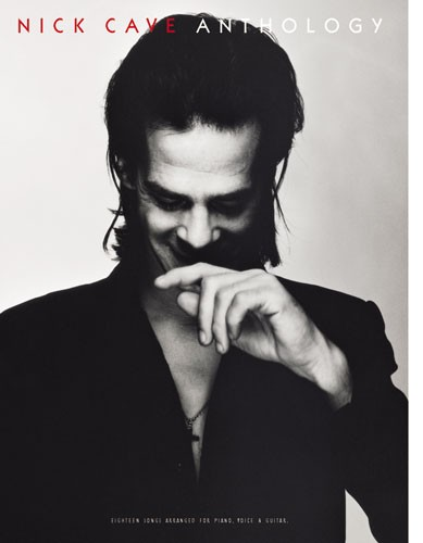 Nick Cave: Nick Cave: Anthology: Piano  Vocal  Guitar: Artist Songbook