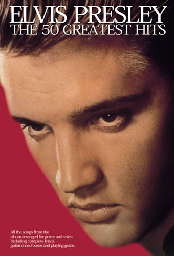 Elvis Presley: Elvis Presley - The 50 Greatest Hits: Voice: Album Songbook