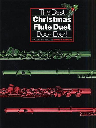 Coulthard: The Best Christmas Flute Duet Book Ever!: Flute Duet: Instrumental