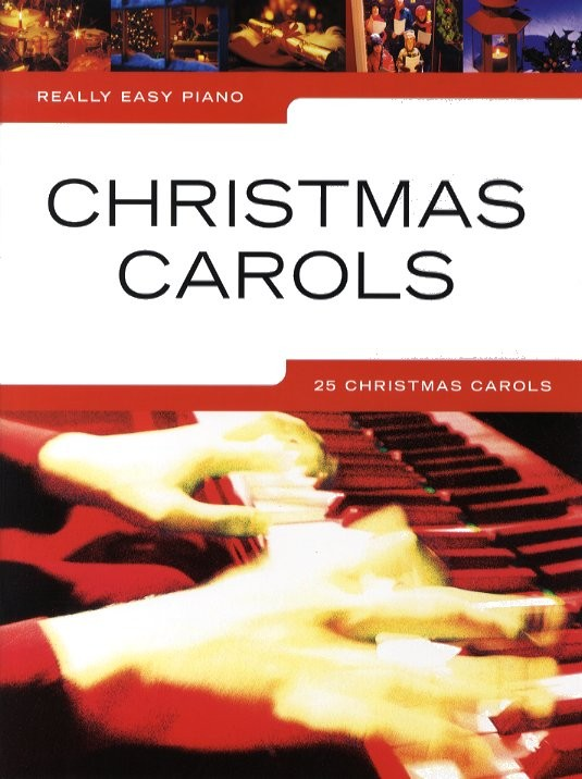 Really Easy Piano: Christmas Carols: Easy Piano: Mixed Songbook