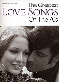 The Greatest Love Songs Of The 70s: Piano  Vocal  Guitar: Mixed Songbook