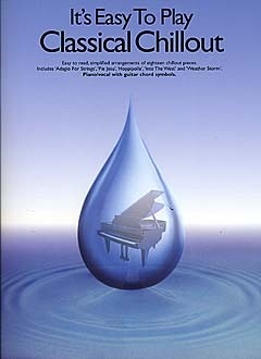 It's Easy To Play Classical Chillout: Piano: Instrumental Album