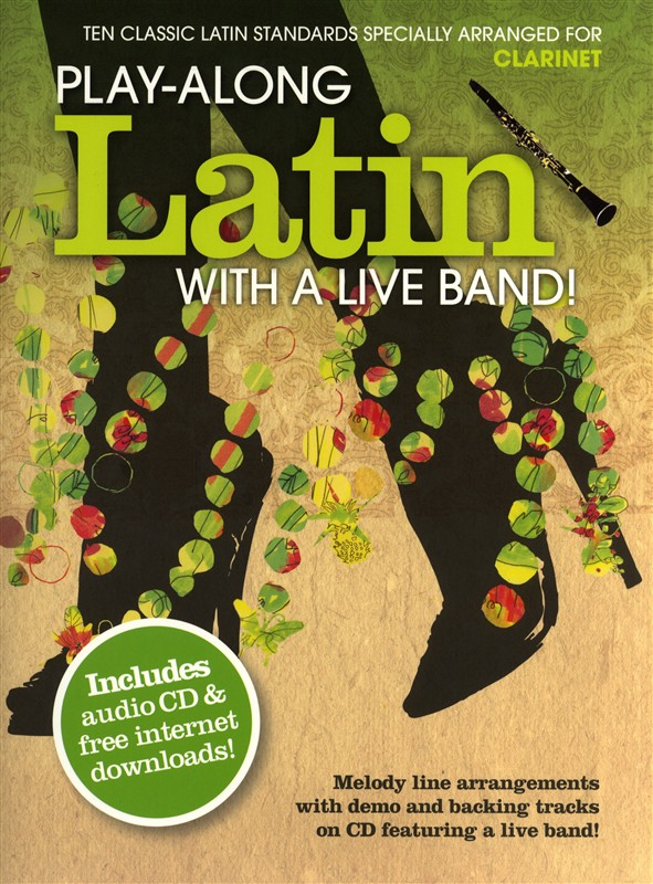 Play-Along Latin With A Live Band: Clarinet: Instrumental Album