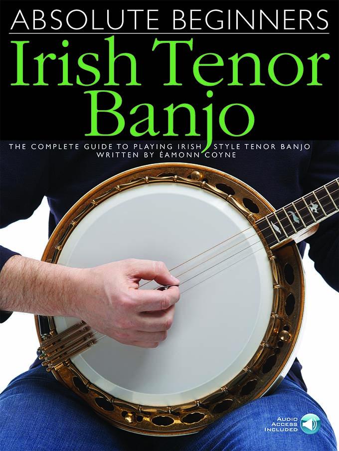 Absolute Beginners: Irish Tenor Banjo: Banjo: Instrumental Tutor