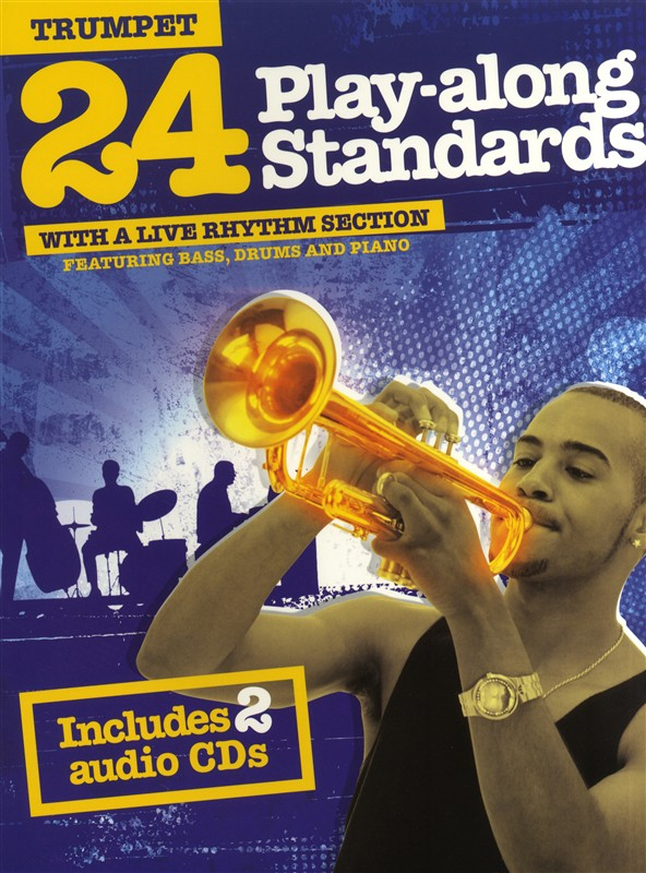24 Play-Along Standards With A Live Rhythm Section: Trumpet: Instrumental Album