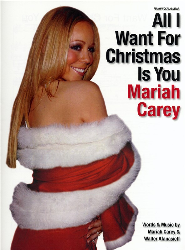 Mariah Carey Walter Afanasieff: All I Want For Christmas Is You: Piano  Vocal