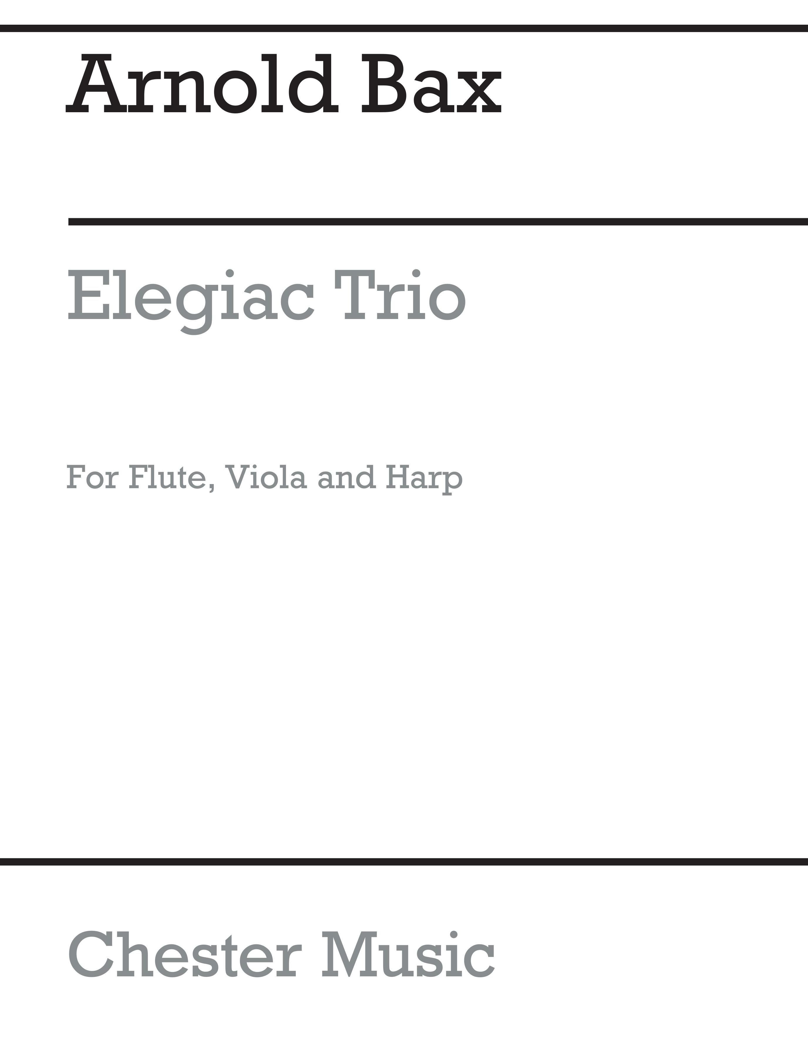 Arnold Bax: Elegiac Trio: Chamber Ensemble: Score and Parts