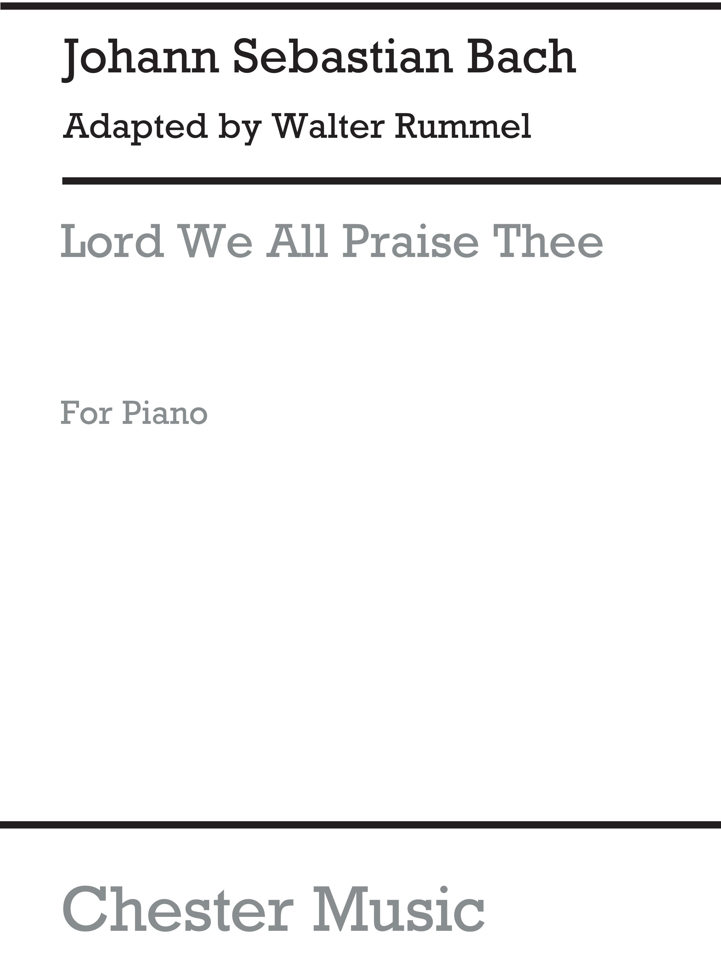 Johann Sebastian Bach: Lord We All Praise Thee [Michaelis-Overture]: Piano: