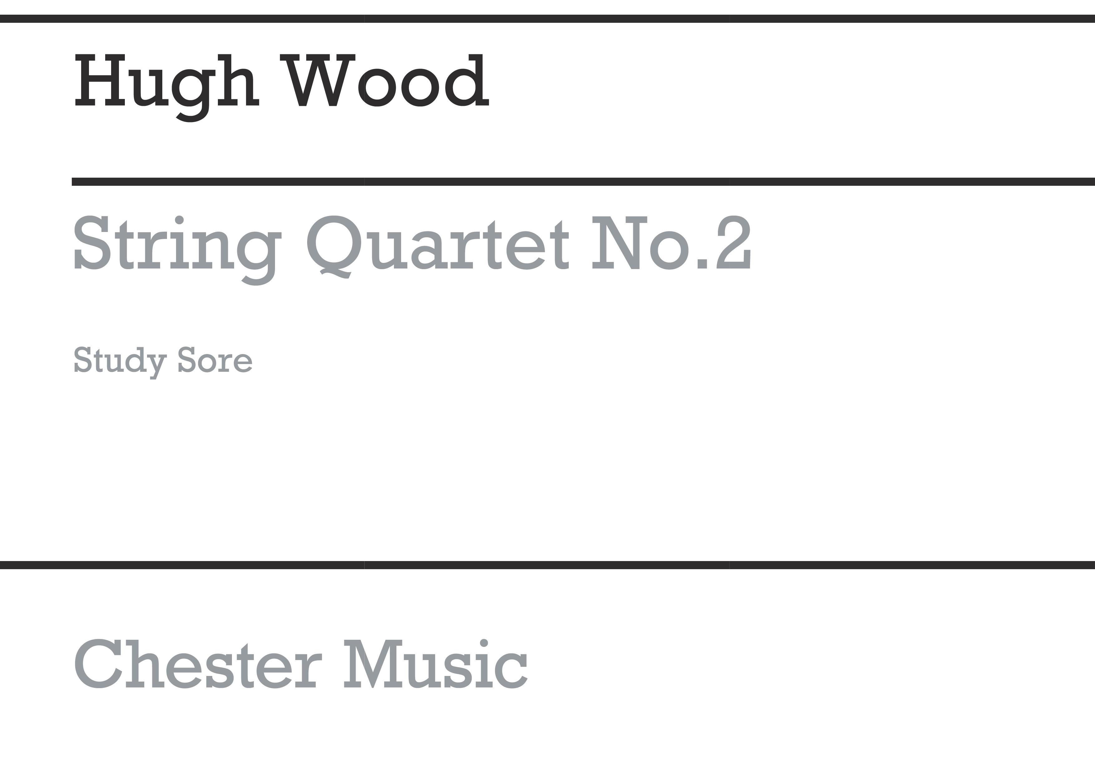 Hugh Wood: String Quartet No.2 Op.13: String Quartet: Score