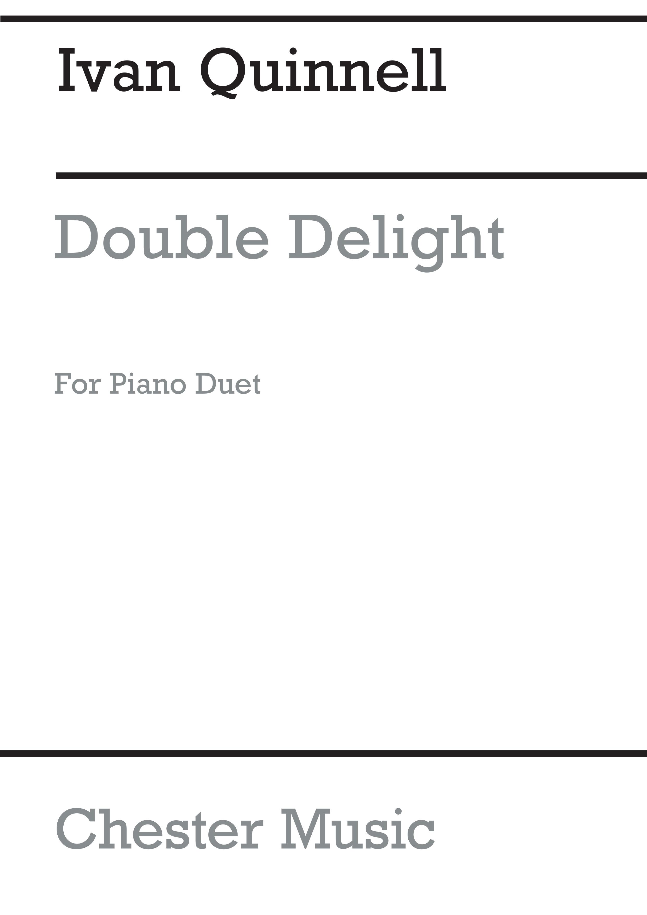 Ivan Quinnell: Double Delight: Piano Duet: Instrumental Work