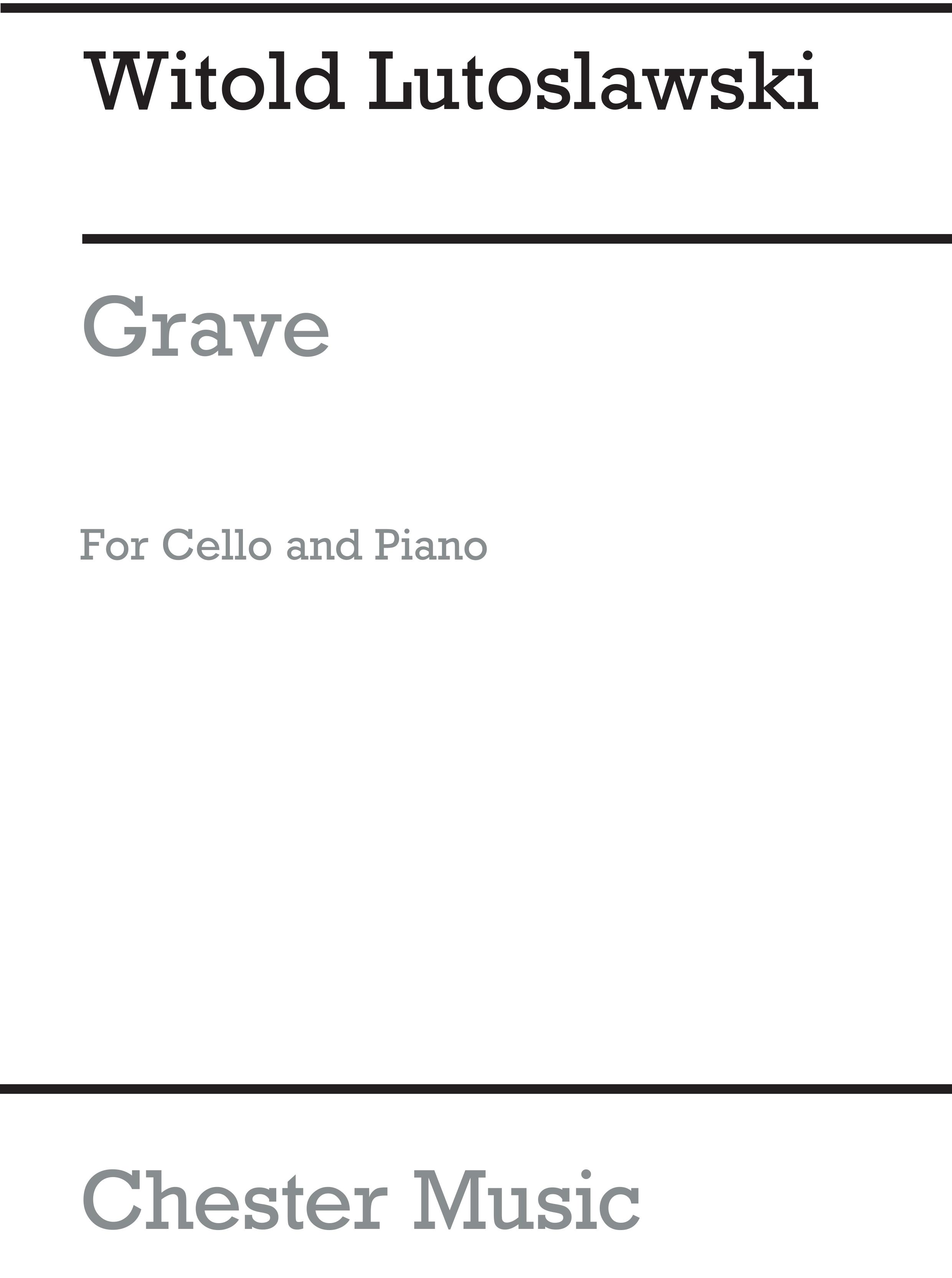 Witold Lutoslawski: Grave For Cello And Piano: Cello: Instrumental Work