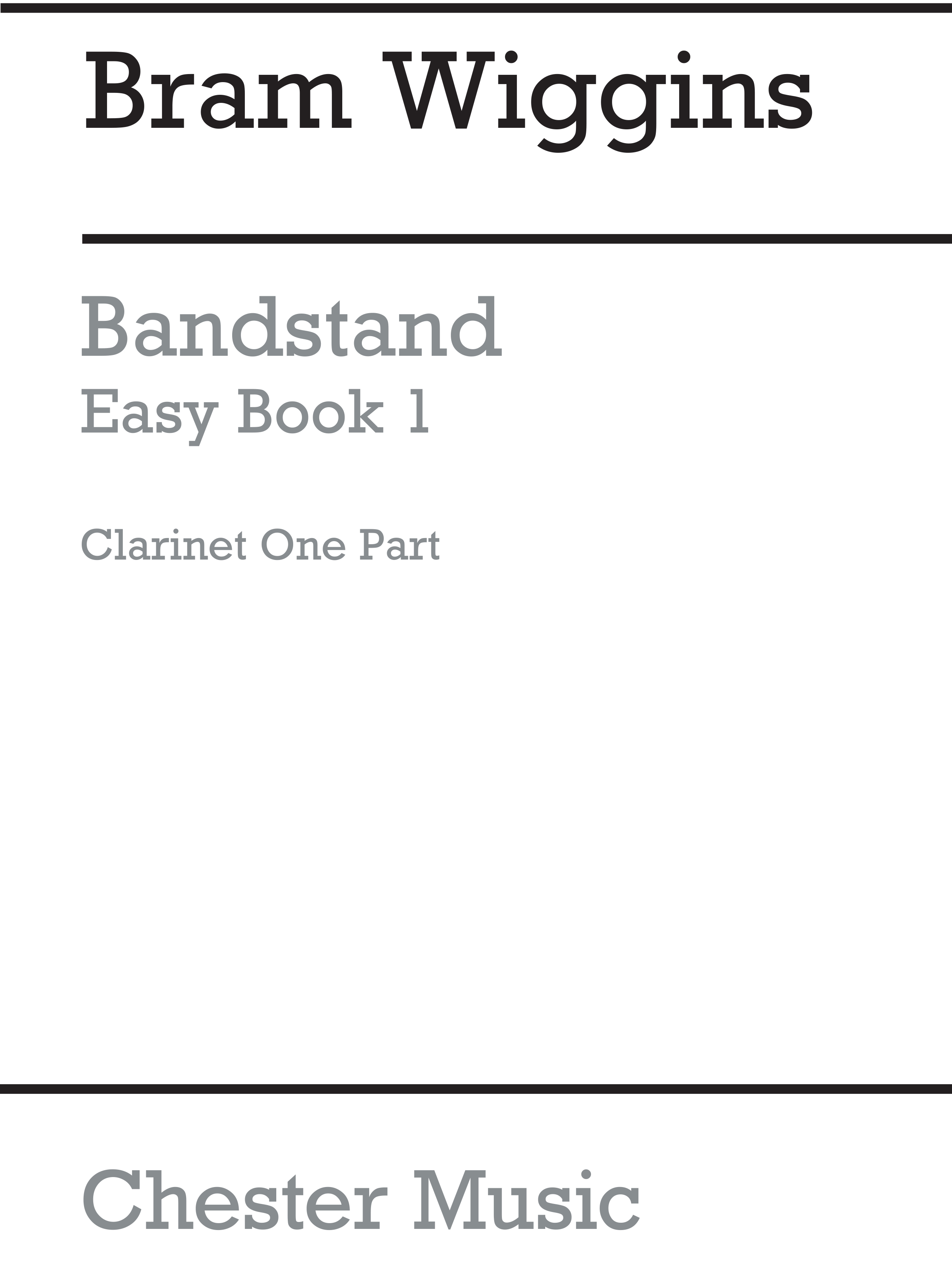 Bram Wiggins: Bandstand Easy Book 1 (Clarinet 1): Concert Band: Part