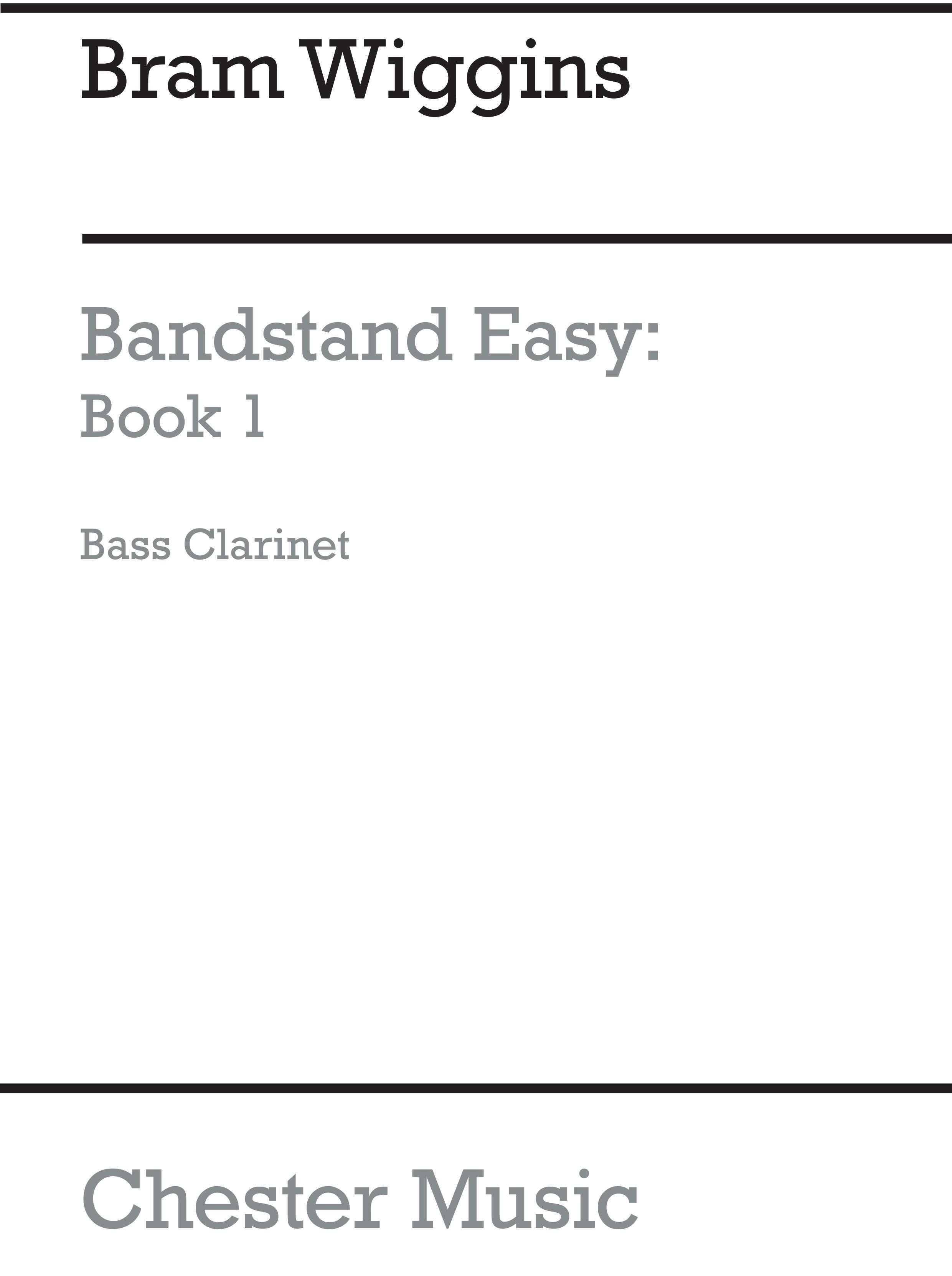 Bram Wiggins: Bandstand Easy Book 1 (Bass Clarinet): Concert Band: Part