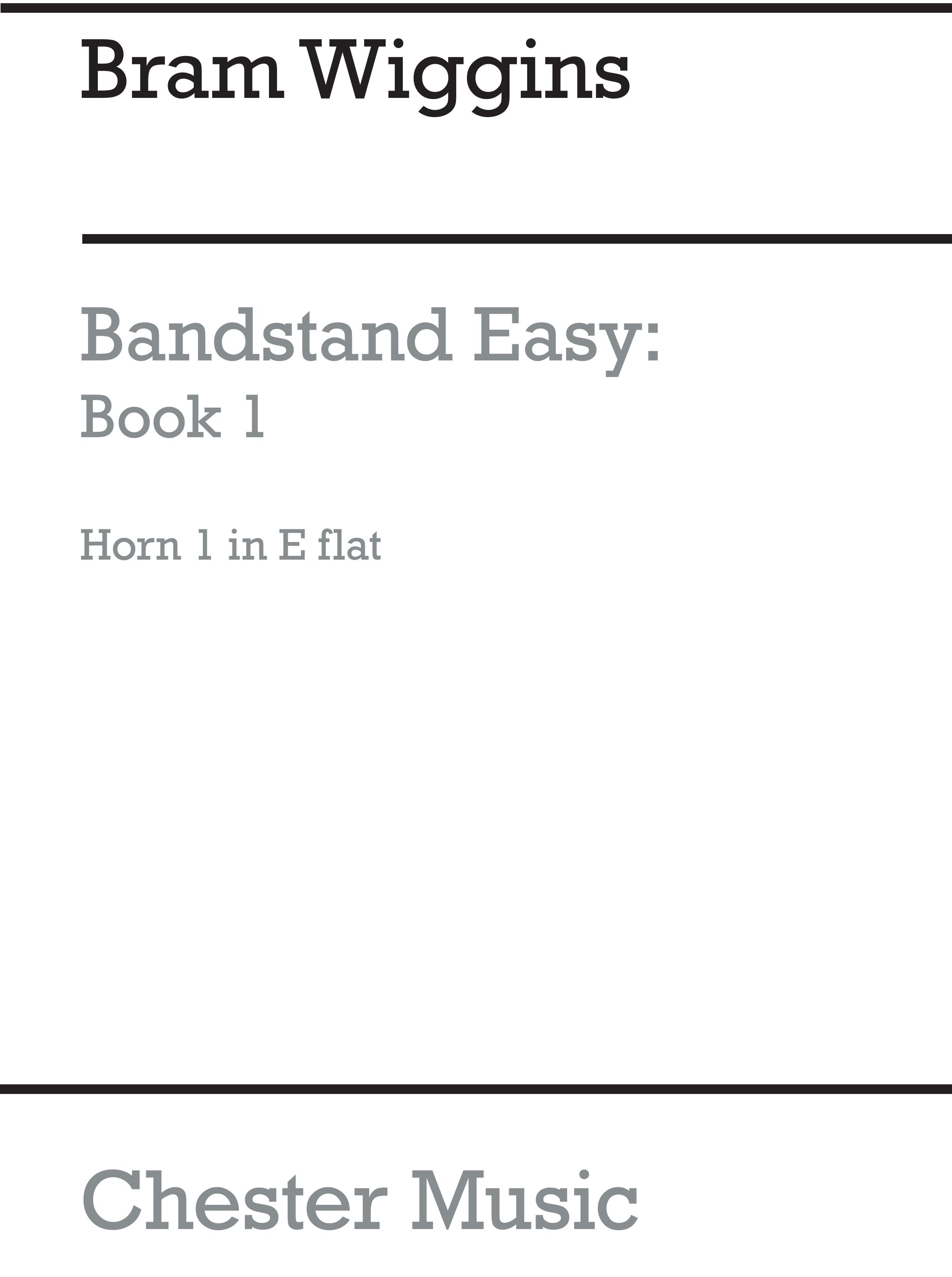 Bram Wiggins: Bandstand Easy Book 1 (Horn 1 In Eb): Concert Band: Part