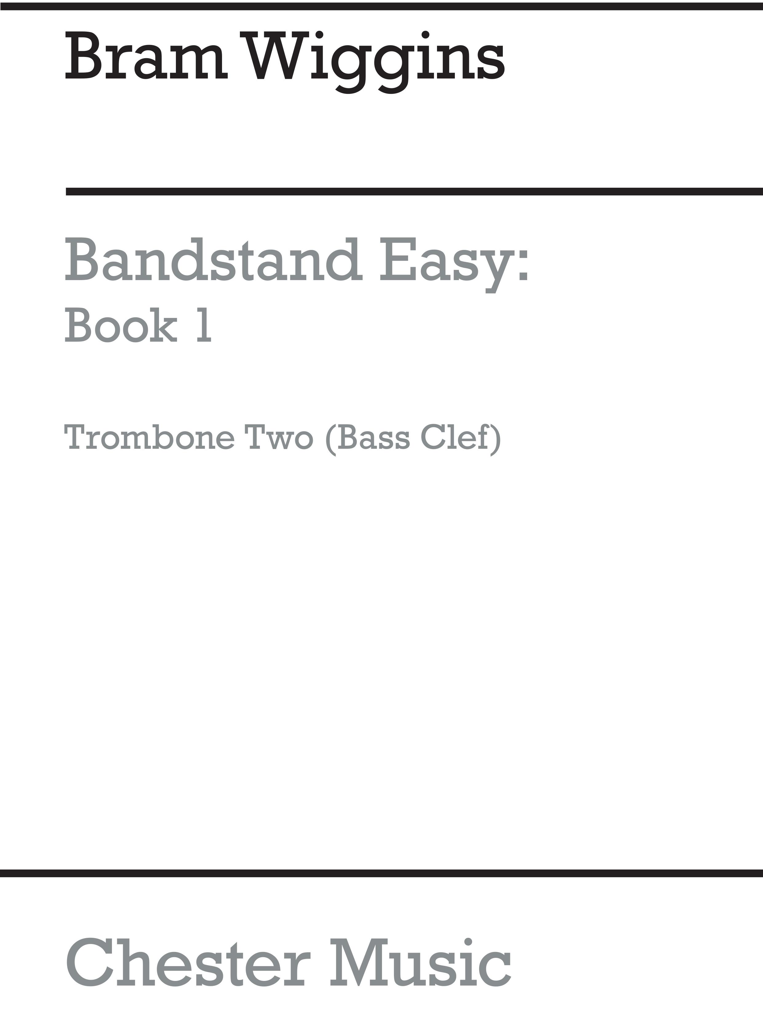 Bram Wiggins: Bandstand Easy Book 1 (Trombone 2 BC): Concert Band: Part