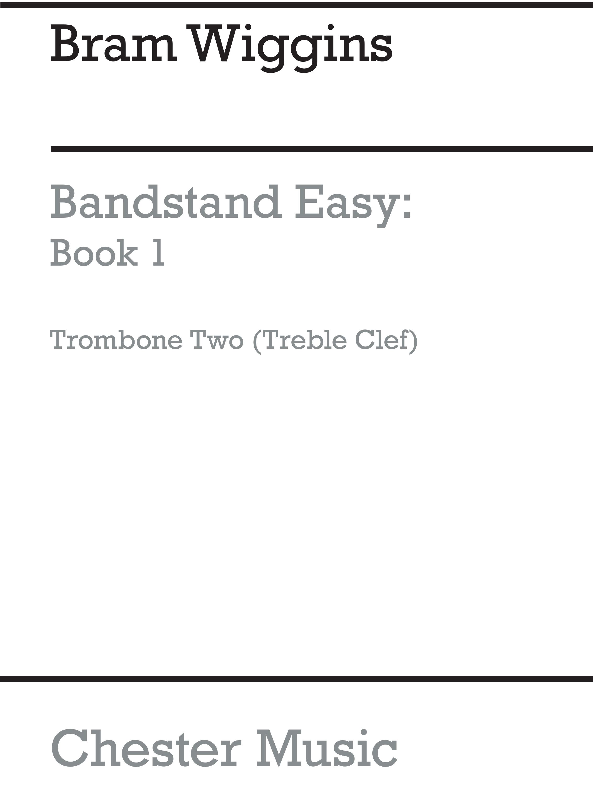 Bram Wiggins: Bandstand Easy Book 1 (Trombone 2 TC): Concert Band: Part