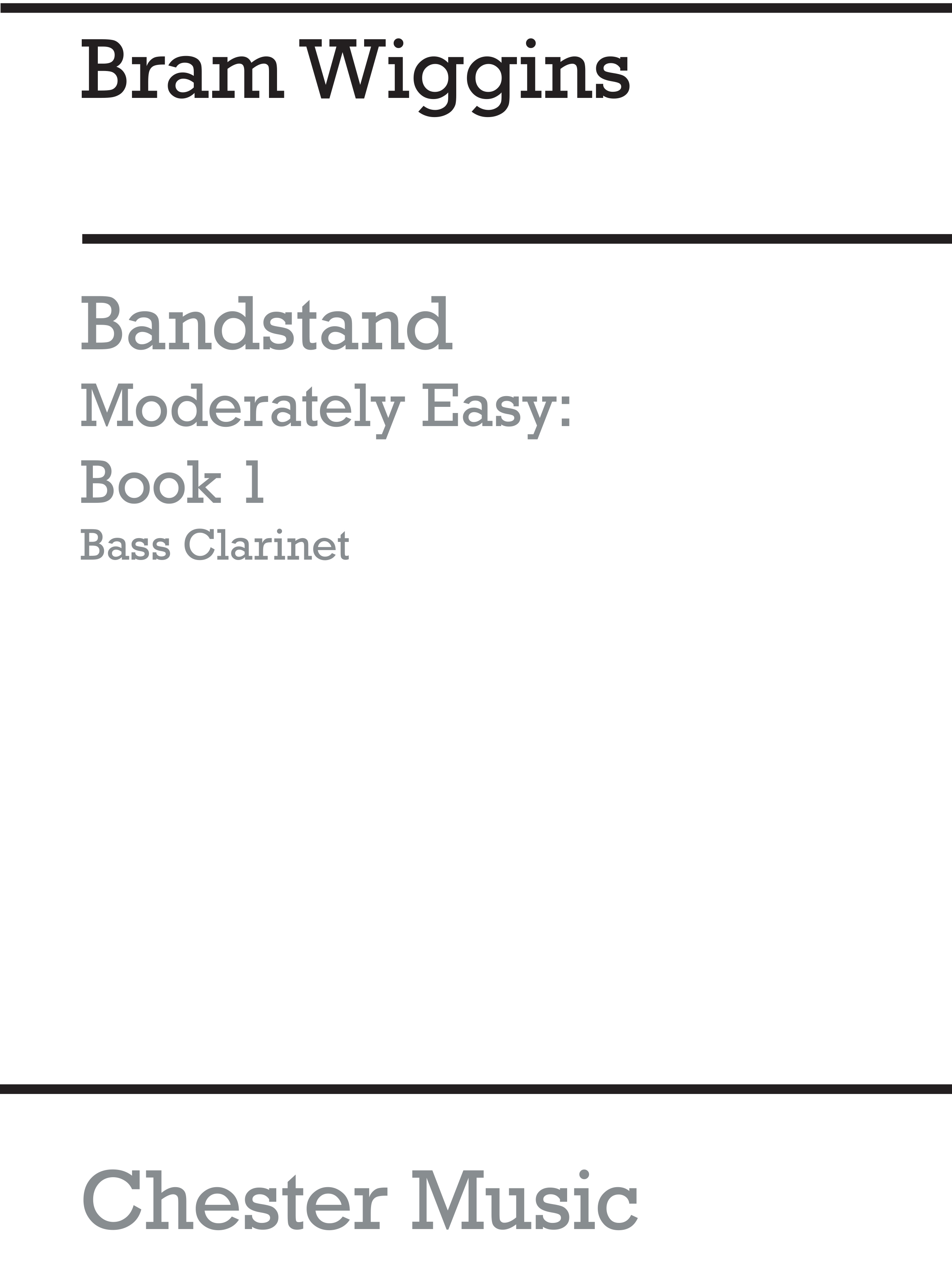 Bram Wiggins: Bandstand Moderately Easy Book 1 (Bass Clarinet): Concert Band: