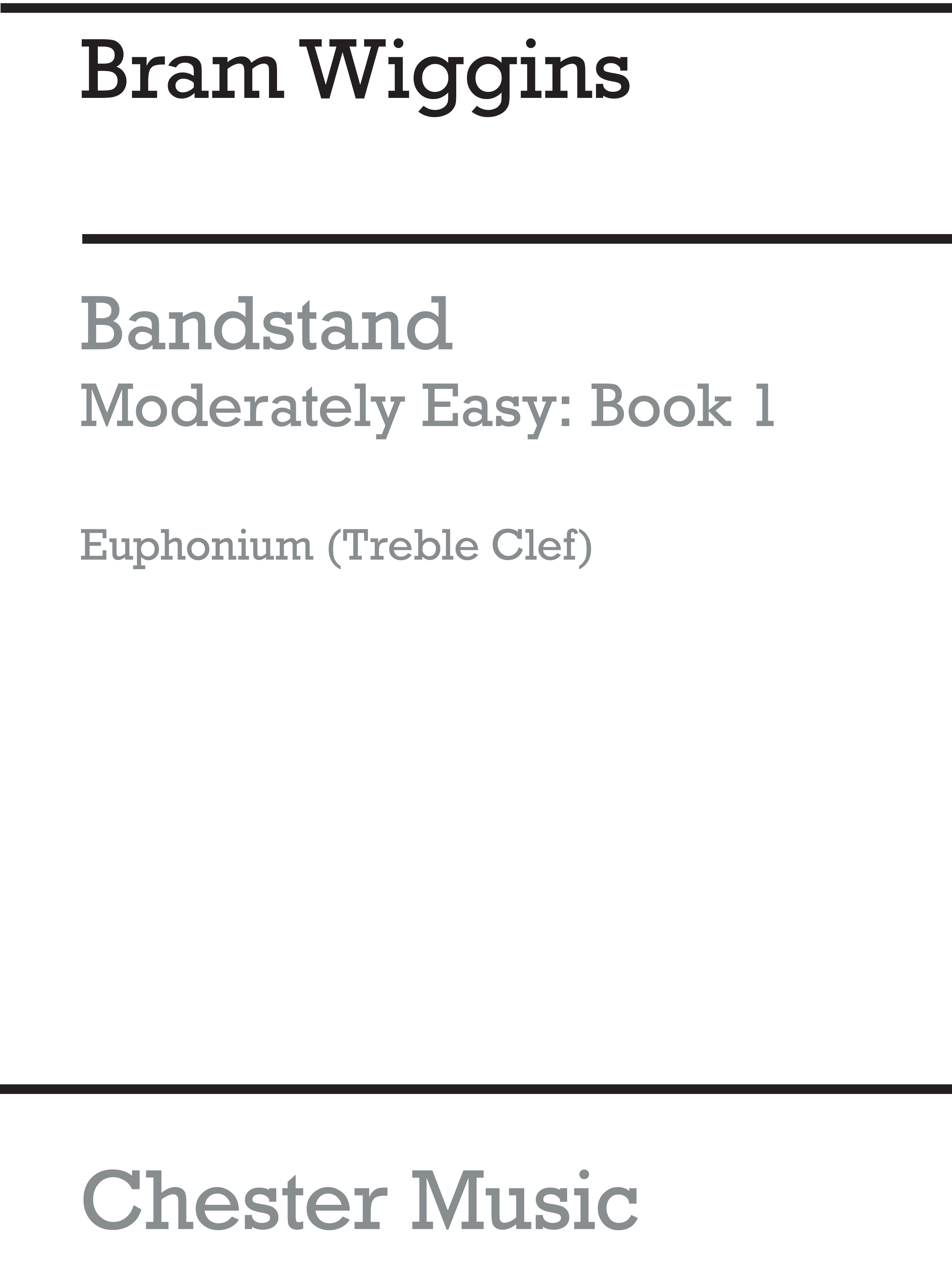 Bram Wiggins: Bandstand Moderately Easy Book 1 (Euphonium TC): Concert Band: