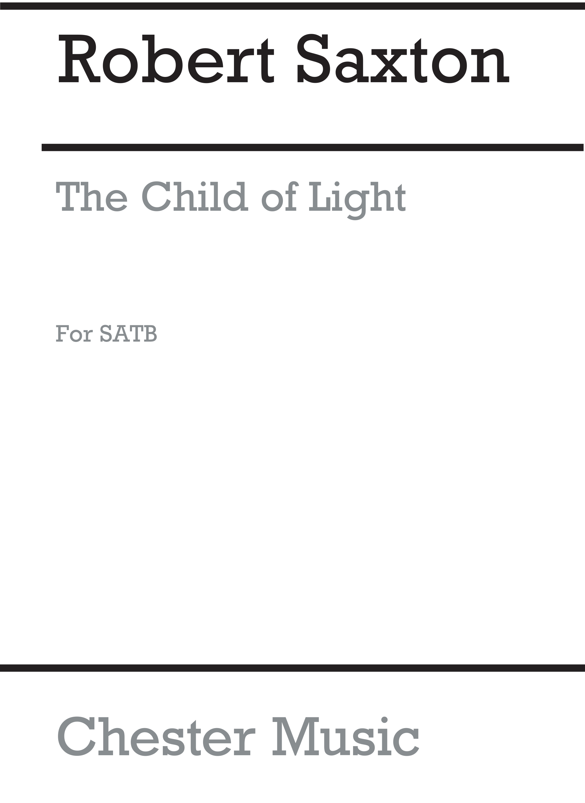 Robert Saxton: The Child Of Light: Soprano: Vocal Score