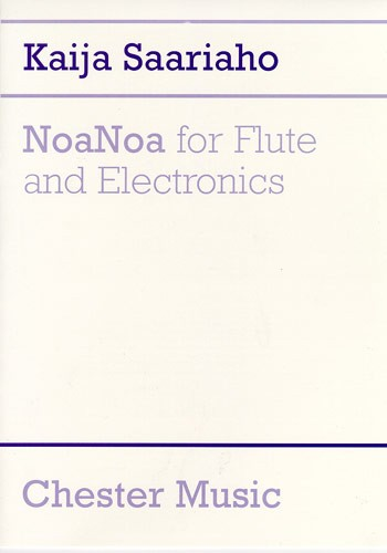 Kaija Saariaho: NoaNoa for Flute and Electronics: Flute: Instrumental Work
