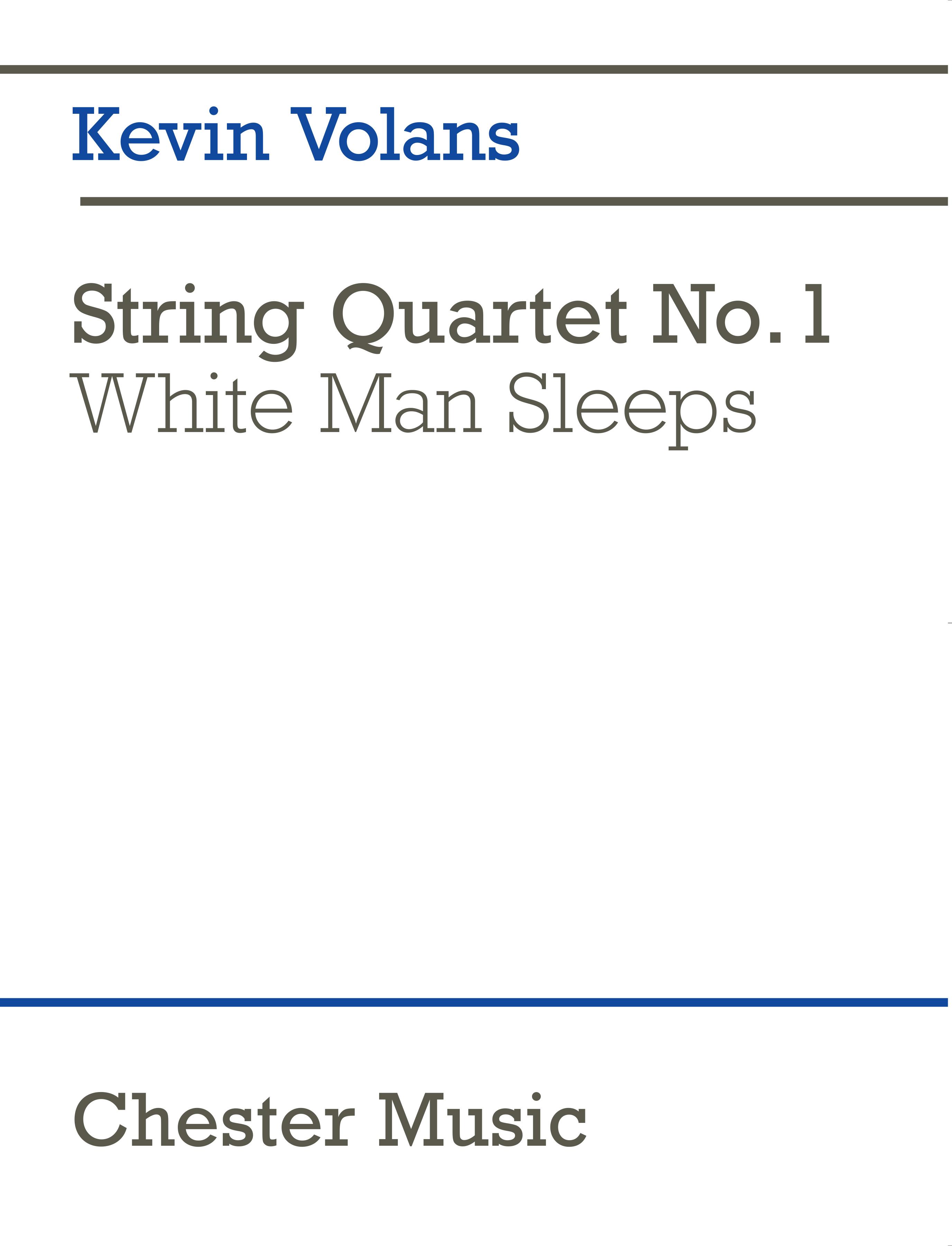 Kevin Volans: String Quartet No. 1 White Man Sleeps: String Quartet: Score