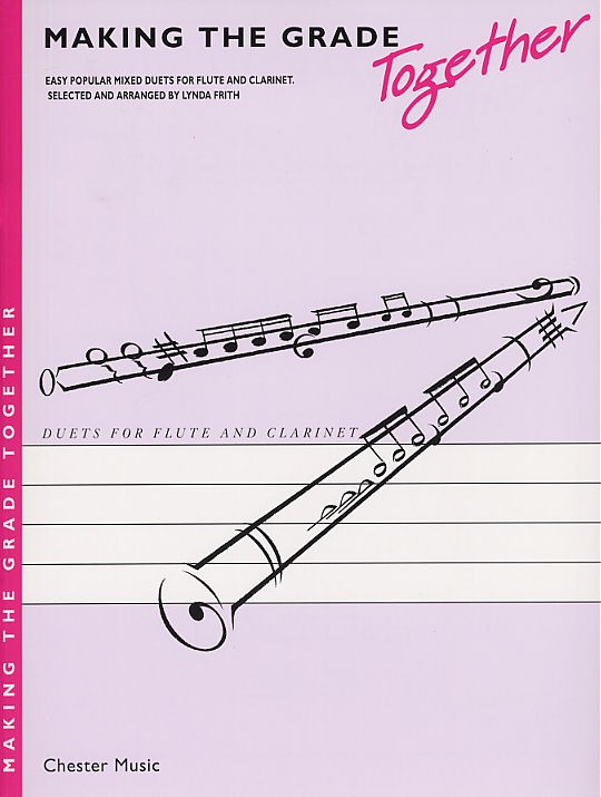Making the Grade Together  Easy Popular Mixed Duets for Flute and Clarinet