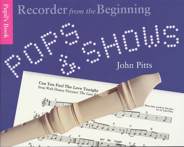 John Pitts: Recorder From The Beginning: Pops & Shows Pupil's: Descant Recorder: