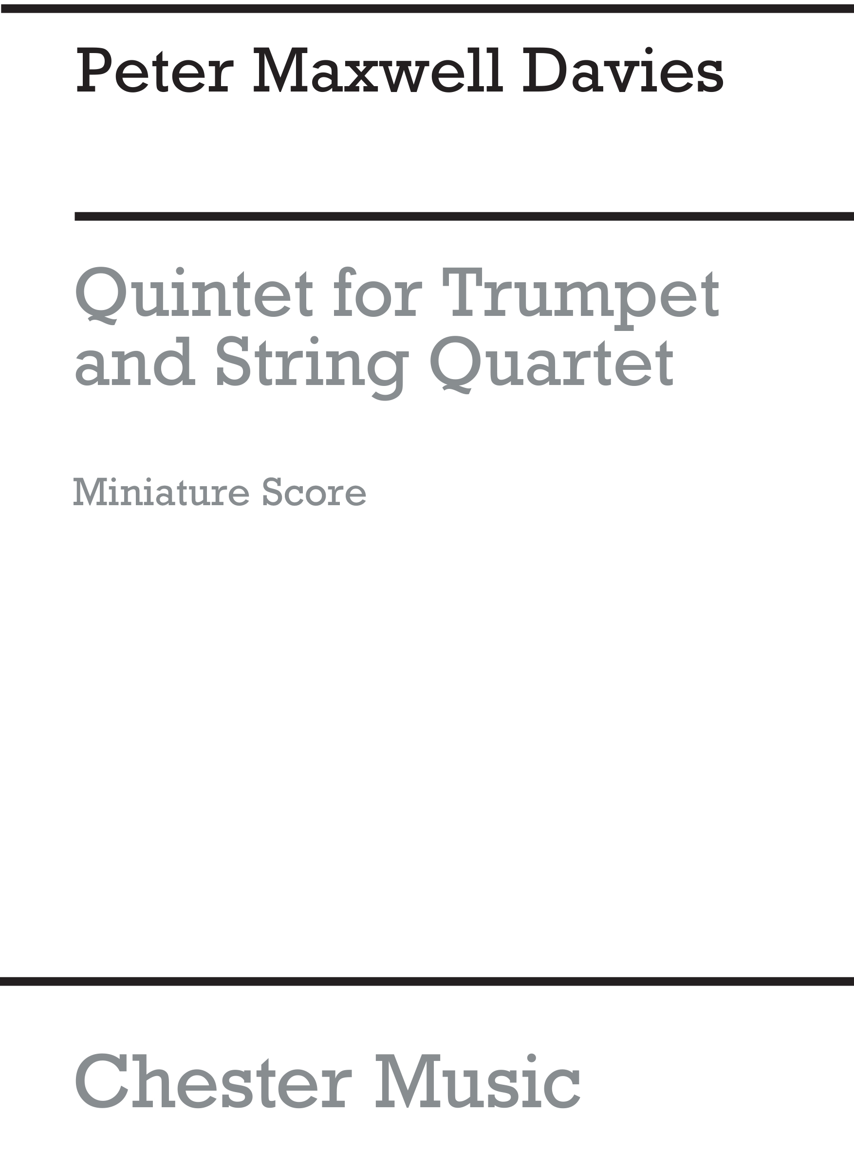 Peter Maxwell Davies: Quintet For Trumpet And String Quartet: Chamber Ensemble: