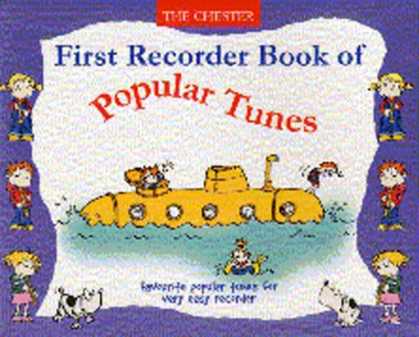 First Recorder Book Of Popular Tunes: Descant Recorder: Instrumental Album
