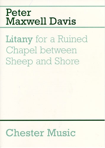 Peter Maxwell Davies: Litany For A Ruined Chapel Between Sheep And Shore: