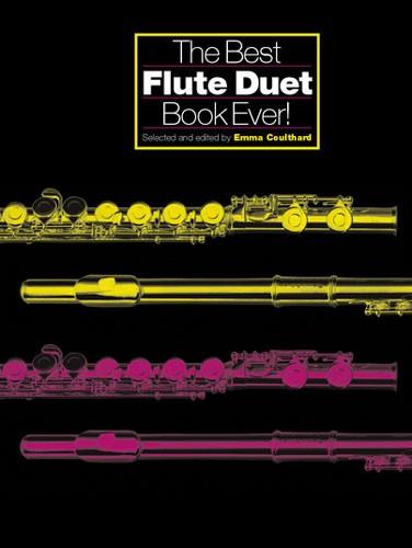 The Best Flute Duet Book Ever!: Flute Duet: Instrumental Album
