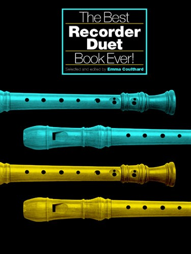 E. Coulthard: The Best Recorder Duet Book Ever!: Recorder Ensemble: Instrumental