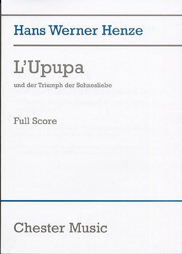 Hans Werner Henze: L'Upupa Und Der Triumphe Der Sohnesliebe: Opera: Score